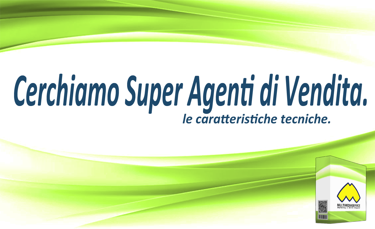 MULTIMEDIASERVICE - CERCHIAMO SUPER AGENTI DI VENDITA